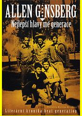 Nejlepší hlavy mé generace : literární kronika beat generation  (odkaz v elektronickém katalogu)