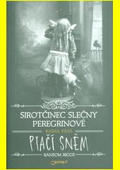 Sirotčinec slečny Peregrinové. Kniha pátá, Ptačí sněm  (odkaz v elektronickém katalogu)