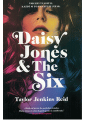 Daisy Jones & The Six  (odkaz v elektronickém katalogu)