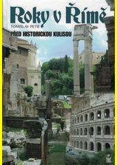 Roky v Římě : před historickou kulisou  (odkaz v elektronickém katalogu)