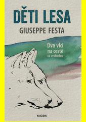 Děti lesa : dva vlci na cestě za svobodou  (odkaz v elektronickém katalogu)