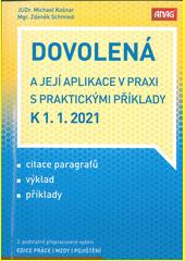 Dovolená a její aplikace v praxi s praktickými příklady k 1.1.2021  (odkaz v elektronickém katalogu)