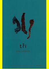 Tři  (odkaz v elektronickém katalogu)