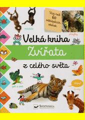 Velká kniha : zvířata z celého světa (odkaz v elektronickém katalogu)