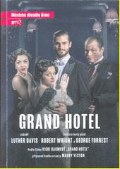 Luther Davis, Robert Wright a George Forrest, Grand Hotel : sedmá inscenace sedmdesáté páté sezóny 2019 (odkaz v elektronickém katalogu)