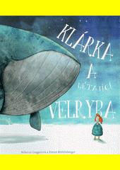 Klárka a létající velryba  (odkaz v elektronickém katalogu)