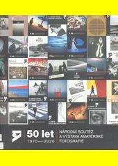 Národní soutěž a výstava amatérské fotografie : 50 let : 1970-2020  (odkaz v elektronickém katalogu)