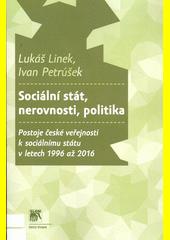 Sociální stát, nerovnost, politika : postoje české veřejnosti k sociálnímu státu v letech 1996 až 2016  (odkaz v elektronickém katalogu)