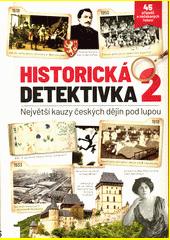 Historická detektivka 2 : největší kauzy českých dějin pod lupou  (odkaz v elektronickém katalogu)