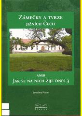 Zámečky a tvrze jižních Čech, aneb, Jak se na nich žije dnes. 3  (odkaz v elektronickém katalogu)