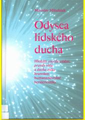 Odysea lidského ducha : hledání smyslu umění, pravdy věku a ducha světa hranolem humanitněvědné hermeneutiky  (odkaz v elektronickém katalogu)