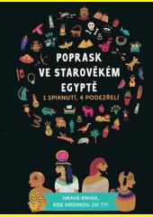 Poprask ve starověkém Egyptě : 1 spiknutí, 4 podezřelí  (odkaz v elektronickém katalogu)