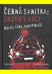 Černá sanitka: znovu v akci : hoaxy, fámy, konspirace  (odkaz v elektronickém katalogu)