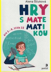 Hry s matematikou : pro 3.-9. třídu ZŠ  (odkaz v elektronickém katalogu)