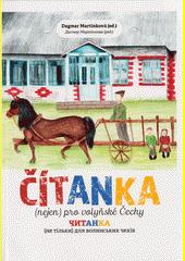 Čítanka (nejen) pro volyňské Čechy = Čytanka (netìl'ky) dlja volyns'kych čechìv  (odkaz v elektronickém katalogu)
