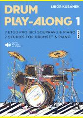 Drum play-along 1 : 7 etud pro bicí soupravu & piano = 7 studies for drumset & piano  (odkaz v elektronickém katalogu)