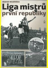Liga mistrů první republiky : české kluby ve Středoevropském poháru  (odkaz v elektronickém katalogu)