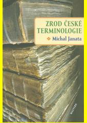 Zrod české terminologie  (odkaz v elektronickém katalogu)