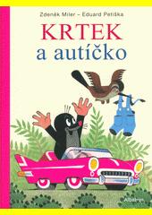 Krtek a autíčko  (odkaz v elektronickém katalogu)