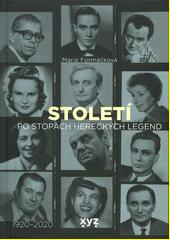 Století : po stopách hereckých legend  (odkaz v elektronickém katalogu)