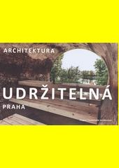 Praha - udržitelná architektura = Prague - sustainable architecture  (odkaz v elektronickém katalogu)