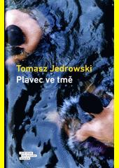 Plavec ve tmě  (odkaz v elektronickém katalogu)