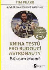 Kniha testů pro budoucí astronauty  (odkaz v elektronickém katalogu)