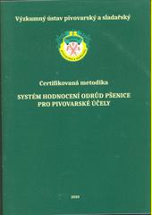 Systém hodnocení odrůd pšenice pro pivovarské účely : uplatněná certifikovaná metodika  (odkaz v elektronickém katalogu)