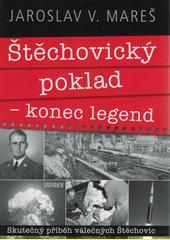 Štěchovický poklad - konec legend : skutečný příběh válečných Štěchovic  (odkaz v elektronickém katalogu)