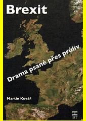 Brexit : drama psané přes průliv  (odkaz v elektronickém katalogu)