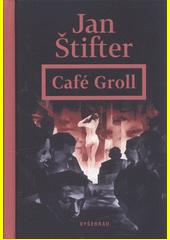 Café Groll  (odkaz v elektronickém katalogu)