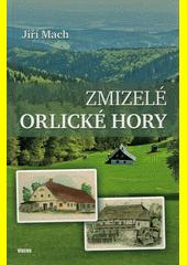 Zmizelé Orlické hory  (odkaz v elektronickém katalogu)