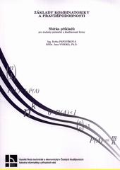 Základy kombinatoriky a pravděpodobnosti : sbírka příkladů pro studenty prezenční a kombinované formy  (odkaz v elektronickém katalogu)