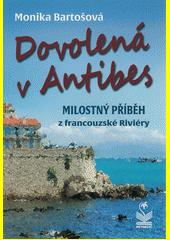 Dovolená v Antibes : milostný příběh z francouzské Riviéry  (odkaz v elektronickém katalogu)
