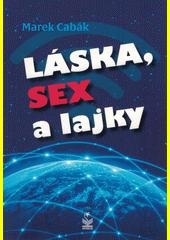 Láska, sex a lajky  (odkaz v elektronickém katalogu)