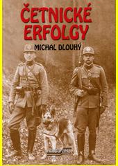 Četnické erfolgy  (odkaz v elektronickém katalogu)