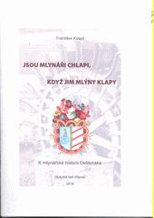 Jsou mlynáři chlapi, když jim mlýny klapy : k mlynářské historii Deštenska  (odkaz v elektronickém katalogu)