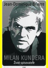 Milan Kundera : život spisovatele  (odkaz v elektronickém katalogu)