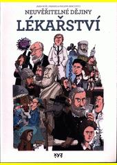 Neuvěřitelné dějiny lékařství  (odkaz v elektronickém katalogu)