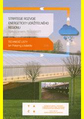 Strategie rozvoje energeticky udržitelného regionu : výstupy projektu TE02000077 : technické listy  (odkaz v elektronickém katalogu)