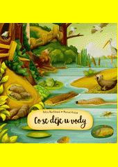 Co se děje u vody  (odkaz v elektronickém katalogu)
