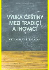 Výuka češtiny mezi tradicí a inovací  (odkaz v elektronickém katalogu)