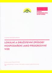 Lokální a družstevní způsoby hospodaření jako progresivní vize : co přinesla mezinárodní konference (odkaz v elektronickém katalogu)