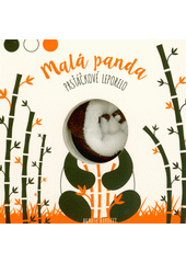Malá panda : prsťáčkové leporelo  (odkaz v elektronickém katalogu)