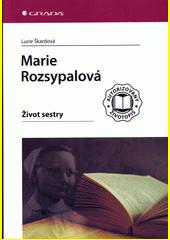 Marie Rozsypalová : život sestry  (odkaz v elektronickém katalogu)