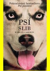 Psí slib : pokračování bestselleru Psí poslání  (odkaz v elektronickém katalogu)