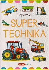 Supertechnika : leporelo  (odkaz v elektronickém katalogu)