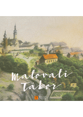 Malovali Tábor = Those who painted Tábor : 29 (odkaz v elektronickém katalogu)