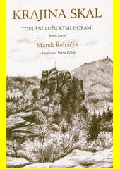 Toulání Lužickými horami. Kniha první, Krajina skal  (odkaz v elektronickém katalogu)