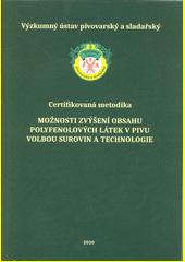 Možnosti zvýšení obsahu polyfenolových látek v pivu volbou surovin a technologie  (odkaz v elektronickém katalogu)